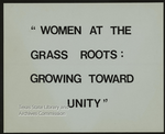 """Women at the grass Roots: Growing toward unity"" sign"